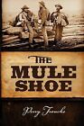 The Mule Shoe by Perry Trouche (Hardback, 2009)