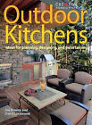Outdoor Kitchens: Ideas for Planning, Designing, and Entertaining by Joseph Provey, Owen Lockwood (Paperback, 2008)