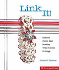 Link It!: Colorful Chain Mail Jewelry with Rubber O-rings by Susan C. Thomas (Paperback, 2008)