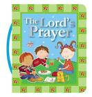 The Lord's Prayer by Thomas Nelson (Board book, 2014)