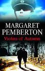 The Violins of Autumn by Margaret Pemberton (Hardback, 2006)