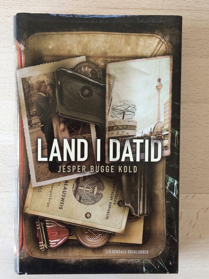 Land i datid, Jesper Bugge Kold, genre: roman