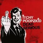 Dead Serious von Itchy Poopzkid (2015)
