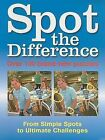 Spot the Difference: 100 Brand-New Puzzles by Quercus Books (Paperback / softback, 2008)