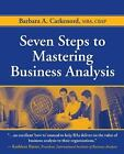 Seven Steps to Mastering Business Analysis by Barbara A. Carkenord (2008, Paperback)