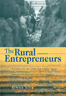 The Rural Entrepreneurs: A History of the Stock and Station Agent Industry in Australia and New Zealand by Simon Ville (Paperback, 2009)