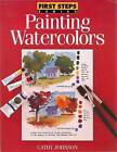 Painting Watercolors by Cathy Johnson (Paperback, 1996)