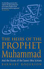 The Heirs of the Prophet Muhammad: And the Roots of the Sunni-Shia Schism by Barnaby Rogerson (Paperback, 2006)