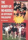 The Hurry-up, No Huddle : An Offensive Philosophy by Gus Malzahn (2003, Paperback)