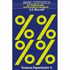 Basic Statistics: For Medical and Social Science Students by Albert Ernest Maxwell (Paperback, 1978)