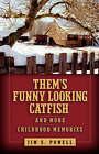 Them's Funny Looking Catfish by Jim S Powell (Hardback, 2007)