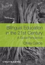 Bilingual Education in the 21st Century : A Global Perspective by Ofelia...