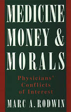 Medicine, Money, and Morals: Physicians' Conflicts of Interest-ExLibrary