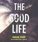 The Good Life by Marian Thurm (CD-Audio, 2016)