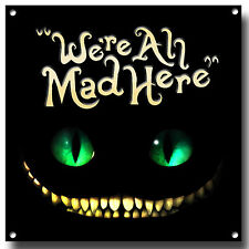 WE'RE ALL MAD HERE METAL SIGN,ALICE IN WONDERLAND,MAD HATTER,DEPP,CHESHIRE CAT