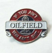 ADULT HUMOR NOVELTY OILFIELD FUNNY LAPEL PIN