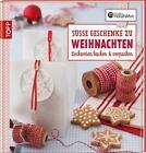 Die kreative Manufaktur - Süße Geschenke zu Weihnachten von Gesine Harth und Anne Iburg (2011, Gebundene Ausgabe)