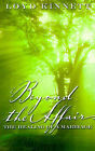 Beyond the Affair: The Healing of a Marriage by Loyd N. Kinnett (Paperback, 2001)