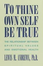 To Thine Own Self Be True: The Relationship Between Spiritual Values and Emotion