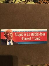 Donald Trump  Sticker - Stupid is as stupid does. Forrest Trump! Anti Trump