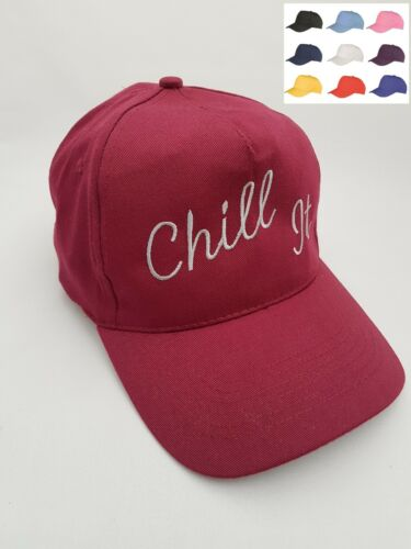 Chill It Embroidered base ball cap hat in 9 Colours