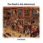 The Noah's Ark Adventure by E s Wilkie (Paperback / softback, 2013)