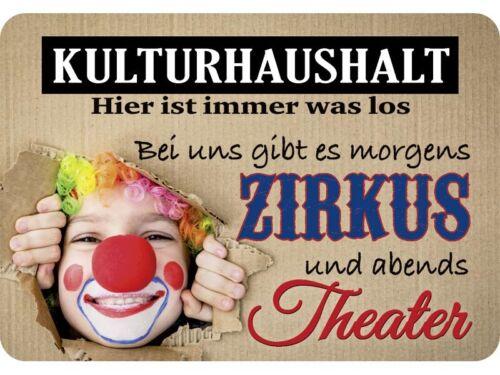 Kulthänger Blechschild Kulturhaushalt morgens Zirkus abends Theater KH059