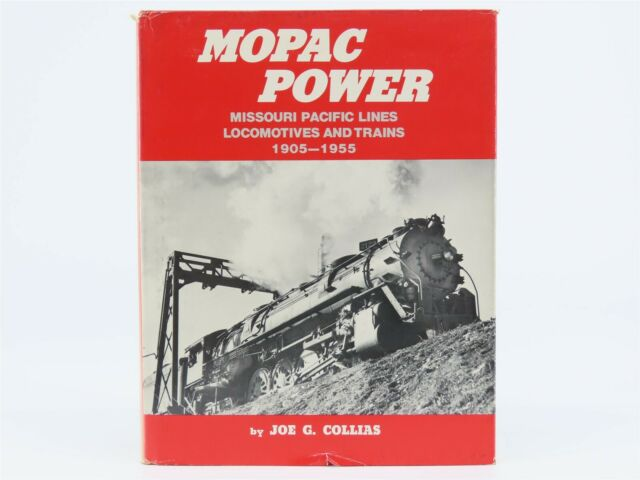 Mopac Power Missouri Pacific Lines Locomotives And Trains 1905-1955 by Collias