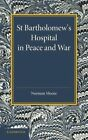 St. Bartholomew's Hospital in Peace and War: The Rede Lecture 1915 by Norman Moore (Paperback, 2014)