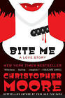 Bite Me: A Love Story by Christopher Moore (Paperback / softback, 2011)
