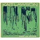 Kait Lawson - Until We Drown (2012)
