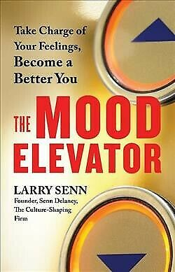 Mood Elevator : Take Charge of Your Feelings, Become a Better You, Paperback ...
