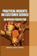 Practical Insights on Customer Service : An African Perspective by Emmanuel...