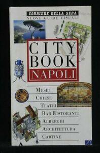 CITY BOOK. Napoli. Corriere della Sera. AA.VV. Guide Peugeot Mondadori.