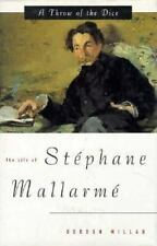 A Throw of the Dice: The Life of Stephane Mallarme