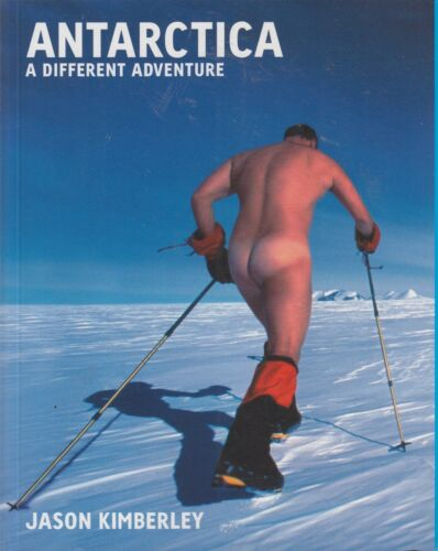 1 of 1 - Antarctica: A Different Adventure by Jason Kimberley LIKE NEW!