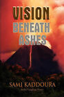 Vision Beneath Ashes by Sami Kaddoura (Hardback, 2010)