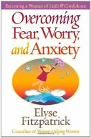 Overcoming Fear, Worry, And Anxiety: Becoming A Woman Of Faith And Confidence By on sale