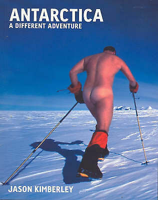 1 of 1 - Antarctica: A Different Adventure by Jason Kimberley