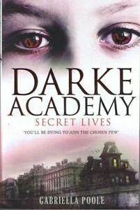 DARKE-ACADEMY-1-Secret-Lives-by-Gabriella-Poole-p-b-2009-FREE-POST-Tracking
