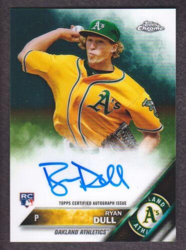 2016 Topps Chrome Rookie Autograph #RA-RD Ryan Dull Auto Oakland Athletics