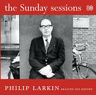 Sunday Sessions: Philip Larkin Reading His Poetry by Philip Larkin (Audio, 2009)