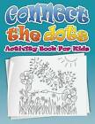Connect the Dots (Dot to Dot Fun Activity Book for Kids) by Speedy Publishing LLC (Paperback / softback, 2014)