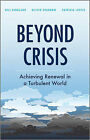Beyond Crisis: Achieving Renewal in a Turbulent World by Gill G. Ringland, Oliver Sparrow, Patricia Lustig (Hardback, 2010)