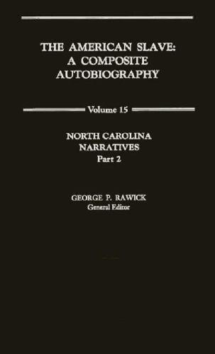 The American Slave: North Carolina Narratives Part 2, Vol. 15, , Rawick, Jules,R