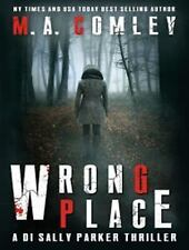 DI Sally Parker Thriller: Wrong Place 1 by M. A. Comley (2015, MP3 CD,...