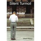 Silent Turmoil 9780595369195 by Shawn Matsui Book