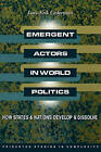 Emergent Actors in World Politics: How States and Nations Develop and Dissolve by Lars-Erik Cederman (Paperback, 1997)