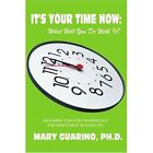 It's Your Time Now What Will You Do With It an 8-week Plan for Figuring out The