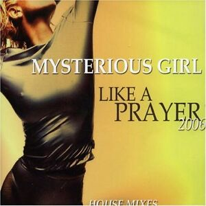 Mysterious-Girl-Like-a-Prayer-2006-House-Mixes-3-versions-Madonna-CO-Maxi-CD